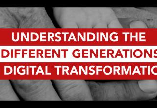 Understanding the different generations in Digital Transformation